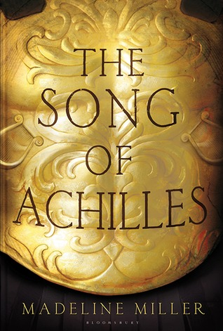 The Song of Achilles by Madeleine Miller
